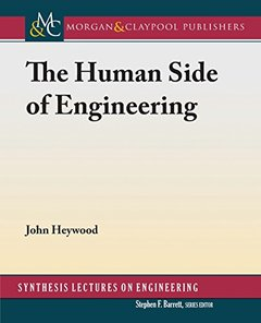 The Human Side of Engineering (Synthesis Lectures on Engineering)-cover