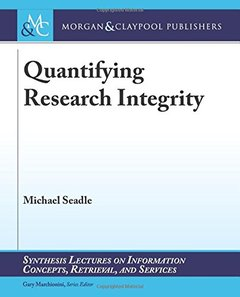 Quantifying Research Integrity (Synthesis Lectures on Information Concepts, Retrieval, and S)-cover