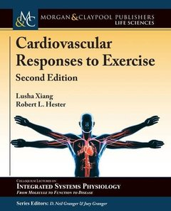 Cardiovascular Responses to Exercise: Second Edition (Colloquium Series on Integrated Systems Physiology: from Molecule to Function to Disease)-cover