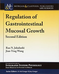 Regulation of Gastrointestinal Mucosal Growth: Second Edition (Colloquium Series on Integrated Systems Physiology)-cover