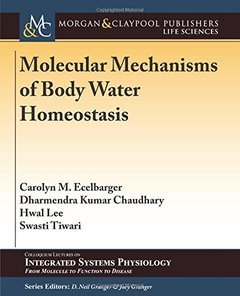 Molecular Mechanisms of Body Water Homeostasis (Colloquium Series on Integrated Systems Physiology)-cover
