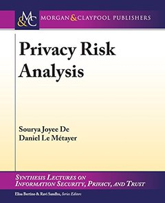 Privacy Risk Analysis (Synthesis Lectures on Information Security, Privacy, and Trust)-cover