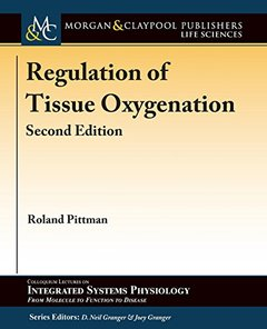 Regulation of Tissue Oxygenation, Second Edition (Colloquium Series on Integrated Systems Physiology: from Molecule to Function to Disease)-cover