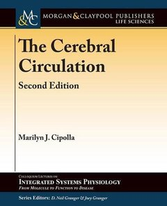 The Cerebral Circulation (Colloquium Series on Integrated Systems Physiology)-cover