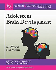Adolescent Brain Development (Colloquium Series on the Developing Brain)-cover