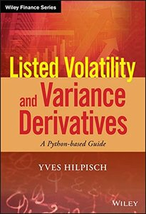 Listed Volatility and Variance Derivatives: A Python-based Guide (Wiley Finance)-cover