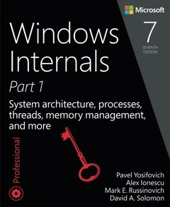 Windows Internals, Part 1: System architecture, processes, threads, memory management, and more, 7/e (Paperback)-cover