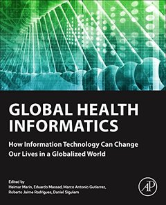 Global Health Informatics: How Information Technology Can Change Our Lives in a Globalized World-cover