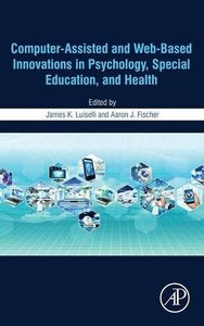 Computer-Assisted and Web-Based Innovations in Psychology, Special Education, and Health-cover