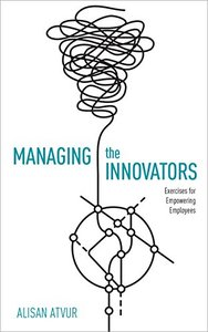 Managing the Innovators: Exercises for Empowering Employees-cover