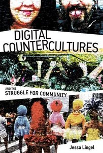 Digital Countercultures and the Struggle for Community (The Information Society Series)-cover