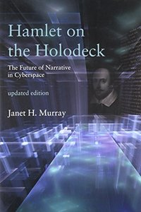 Hamlet on the Holodeck: The Future of Narrative in Cyberspace (MIT Press)-cover