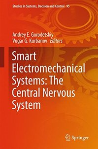 Smart Electromechanical Systems: The Central Nervous System (Studies in Systems, Decision and Control)-cover