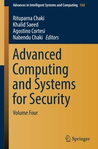 Advanced Computing and Systems for Security: Volume Four (Advances in Intelligent Systems and Computing)-cover