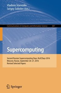Supercomputing: Second Russian Supercomputing Days, RuSCDays 2016, Moscow, Russia, September 26-27, 2016, Revised Selected Papers (Communications in Computer and Information Science)-cover