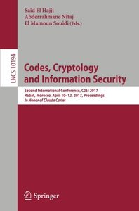 Codes, Cryptology and Information Security: Second International Conference, C2SI 2017, Rabat, Morocco, April 10-12, 2017, Proceedings - In Honor of Claude Carlet (Lecture Notes in Computer Science)-cover