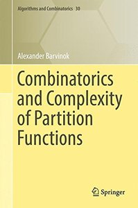 Combinatorics and Complexity of Partition Functions (Algorithms and Combinatorics)-cover