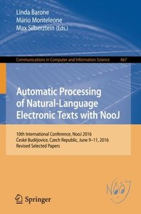 Automatic Processing of Natural-Language Electronic Texts with NooJ: 10th International Conference, NooJ 2016, ?esk矇 Bud?jovice, Czech Republic, June ... in Computer and Information Science)-cover
