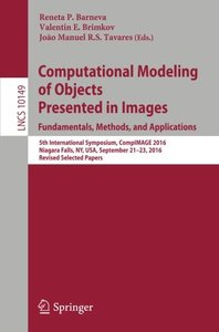 Computational Modeling of Objects Presented in Images. Fundamentals, Methods, and Applications: 5th International Symposium, CompIMAGE 2016, Niagara ... Papers (Lecture Notes in Computer Science)-cover