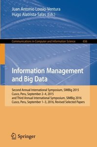 Information Management and Big Data: Second Annual International Symposium, SIMBig 2015, Cusco, Peru, September 2-4, 2015, and Third Annual ... in Computer and Information Science)-cover