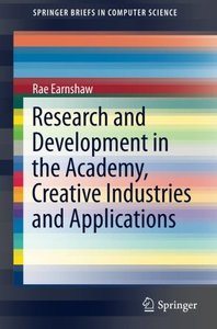Research and Development in the Academy, Creative Industries and Applications (SpringerBriefs in Computer Science)-cover
