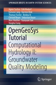 OpenGeoSys Tutorial: Computational Hydrology II: Groundwater Quality Modeling (SpringerBriefs in Earth System Sciences)-cover