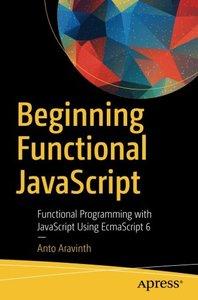 Beginning Functional JavaScript: Functional Programming with JavaScript Using EcmaScript 6-cover