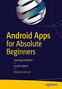 Android Apps for Absolute Beginners: Covering Android 7-cover