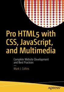Pro HTML5 with CSS, JavaScript, and Multimedia: Complete Website Development and Best Practices-cover