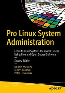 Pro Linux System Administration: Learn to Build Systems for Your Business Using Free and Open Source Software-cover