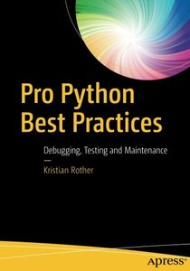 Pro Python Best Practices: Debugging, Testing and Maintenance-cover