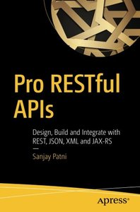 Pro RESTful APIs: Design, Build and Integrate with REST, JSON, XML and JAX-RS-cover