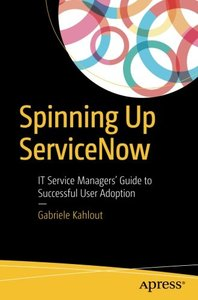 Spinning Up ServiceNow: IT Service Managers' Guide to Successful User Adoption-cover