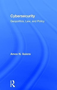 Cybersecurity: Geopolitics, Law, and Policy-cover