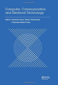 Computer, Communication and Electrical Technology: Proceedings of the International Conference on Advancement of Computer Communication and Electrical ... 2016), West Bengal, India, 21-22 October 2016-cover