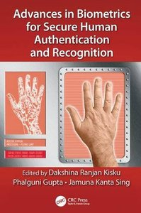 Advances in Biometrics for Secure Human Authentication and Recognition-cover