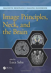 Image Principles, Neck, and the Brain (Magnetic Resonance Imaging Handbook) (Volume 1)-cover