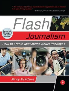 Flash Journalism: How to Create Multimedia News Packages-cover