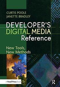 Developer's Digital Media Reference: New Tools, New Methods-cover