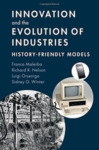 Innovation and the Evolution of Industries: History-Friendly Models-cover