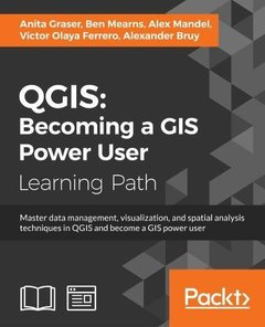 QGIS: Becoming a GIS Power User-cover