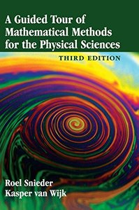 A Guided Tour of Mathematical Methods for the Physical Sciences, 3/e (Hardcover)