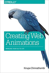 Creating Web Animations: Bringing Your UIs to Life-cover