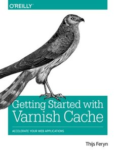 Getting Started with Varnish Cache: Accelerate Your Web Applications-cover
