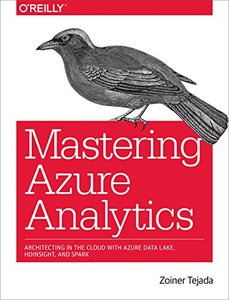 Mastering Azure Analytics: Architecting in the Cloud with Azure Data Lake, HDInsight, and Spark-cover