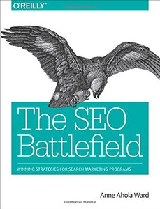 The SEO Battlefield: Winning Strategies for Search Marketing Programs-cover