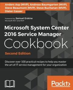 Microsoft System Center 2016 Service Manager Cookbook, 2/e (Paperback)-cover
