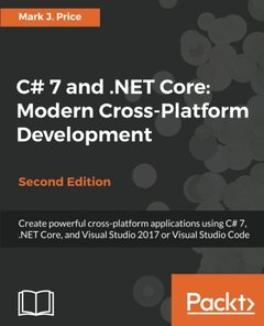 C# 7 and .NET Core: Modern Cross-Platform Development, 2/e (Paperback)-cover