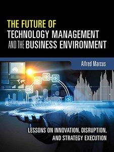 技術的潛能:商業顛覆、創新與執行 (The Future of Technology Management and the Business Environment)-cover