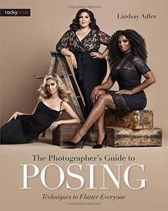 The Photographer's Guide to Posing: Techniques to Flatter Everyone-cover